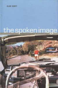 Portada, Clive Scott, The Spoken Image - photography and language, Reaktion Books, 1999